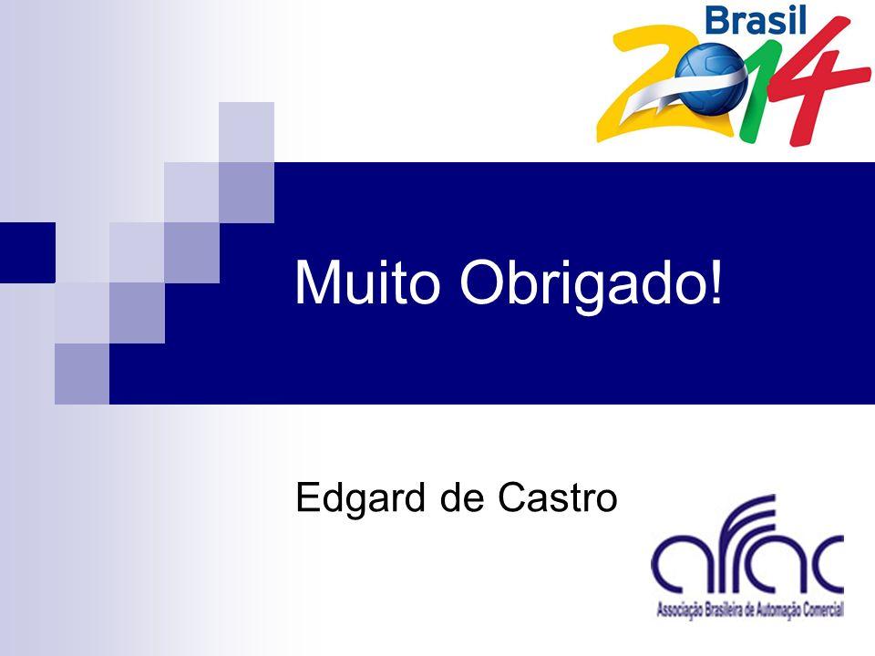 Muito Obrigado! Edgard de Castro