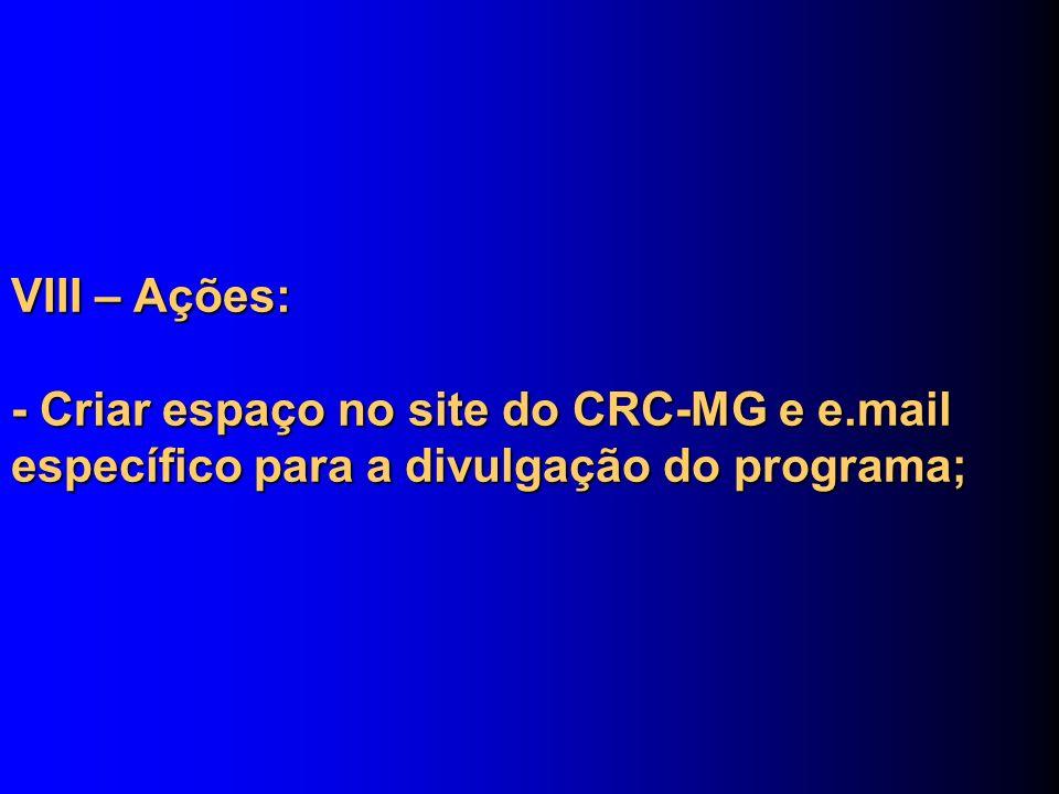 VIII – Ações: - Criar espaço no site do CRC-MG e e