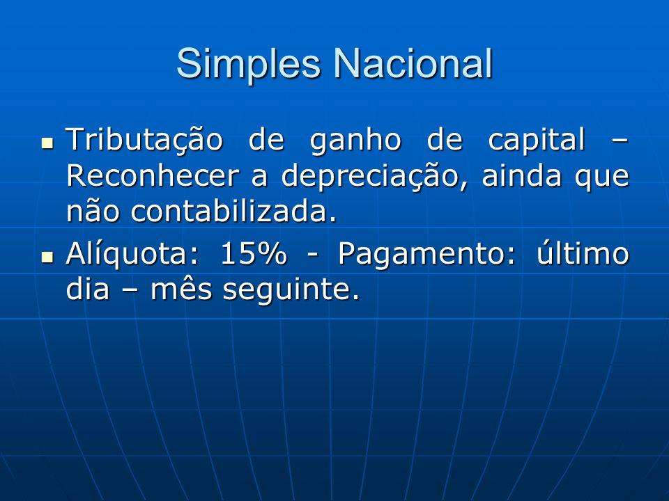 Simples Nacional Tributação de ganho de capital – Reconhecer a depreciação, ainda que não contabilizada.