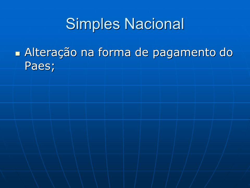 Simples Nacional Alteração na forma de pagamento do Paes;