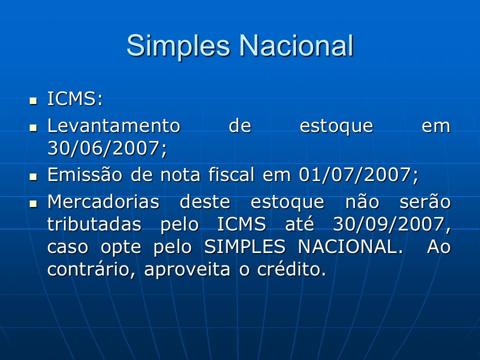 Simples Nacional ICMS: Levantamento de estoque em 30/06/2007;