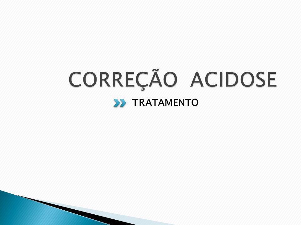 CORREÇÃO ACIDOSE TRATAMENTO