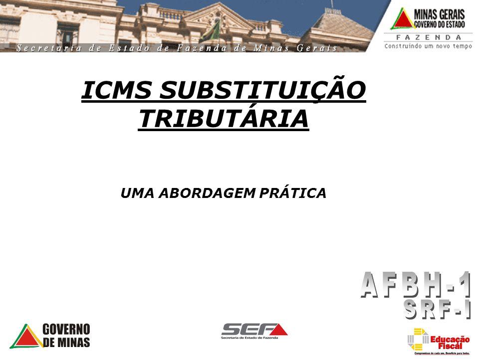 ICMS SUBSTITUIÇÃO TRIBUTÁRIA UMA ABORDAGEM PRÁTICA