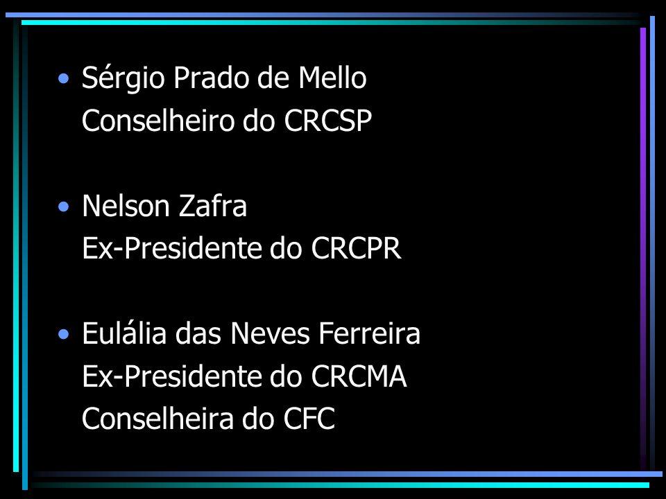 Sérgio Prado de Mello Conselheiro do CRCSP. Nelson Zafra. Ex-Presidente do CRCPR. Eulália das Neves Ferreira.
