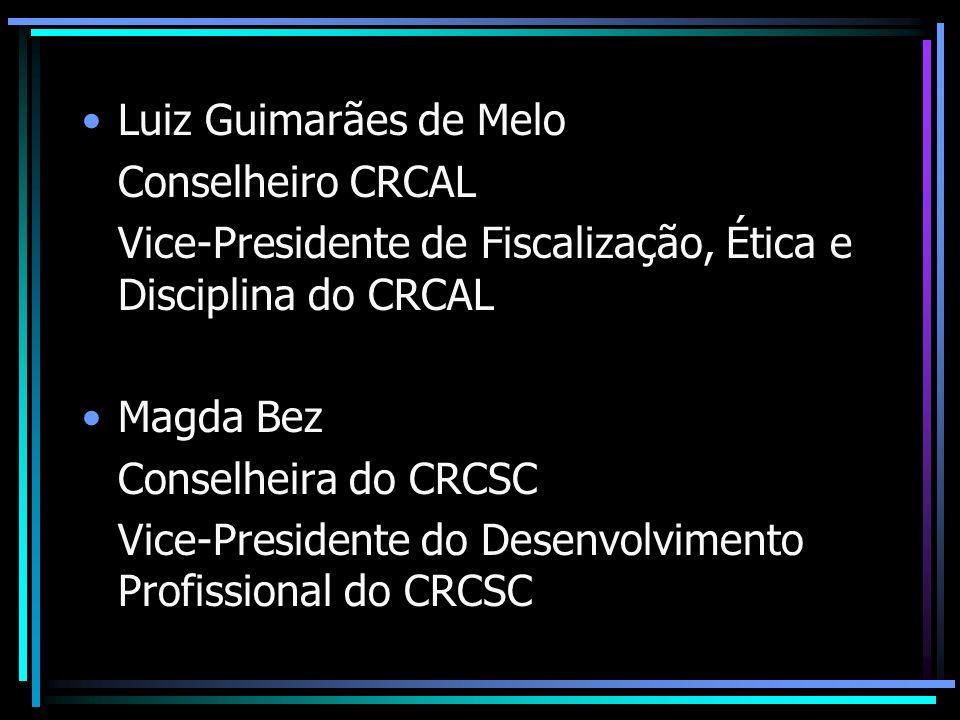 Luiz Guimarães de Melo Conselheiro CRCAL. Vice-Presidente de Fiscalização, Ética e Disciplina do CRCAL.