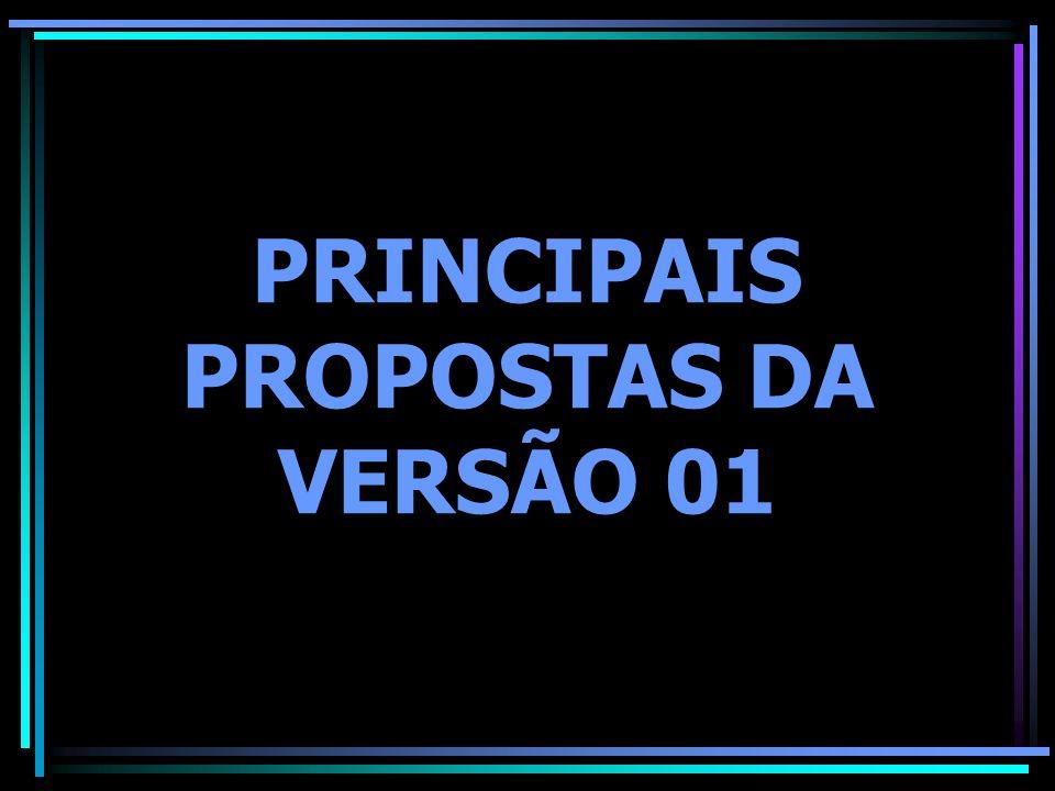 PRINCIPAIS PROPOSTAS DA VERSÃO 01