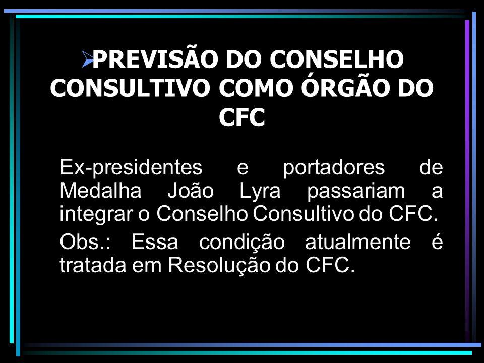 PREVISÃO DO CONSELHO CONSULTIVO COMO ÓRGÃO DO CFC