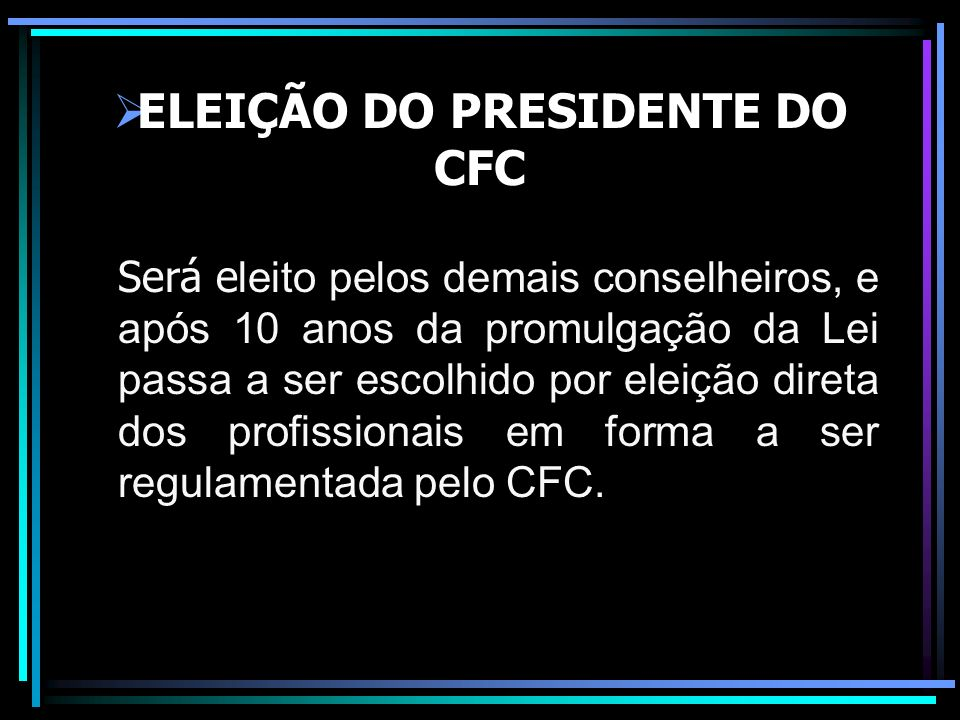 ELEIÇÃO DO PRESIDENTE DO CFC
