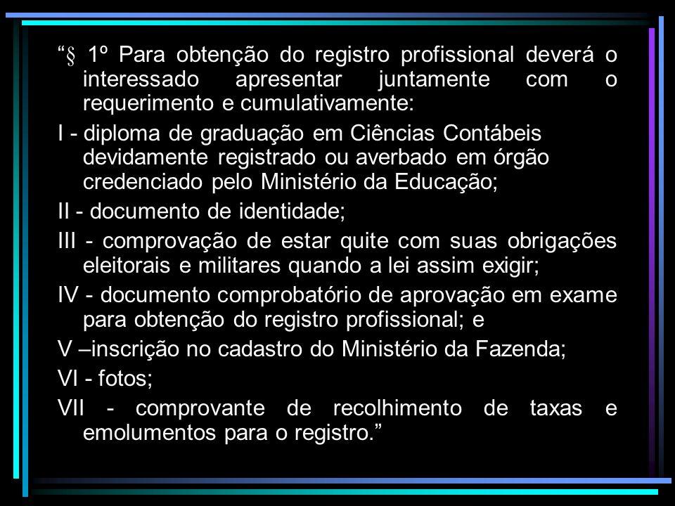 § 1º Para obtenção do registro profissional deverá o interessado apresentar juntamente com o requerimento e cumulativamente: