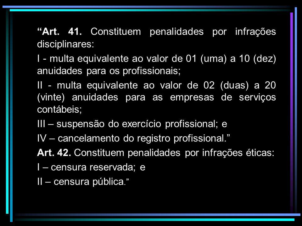 Art. 41. Constituem penalidades por infrações disciplinares: