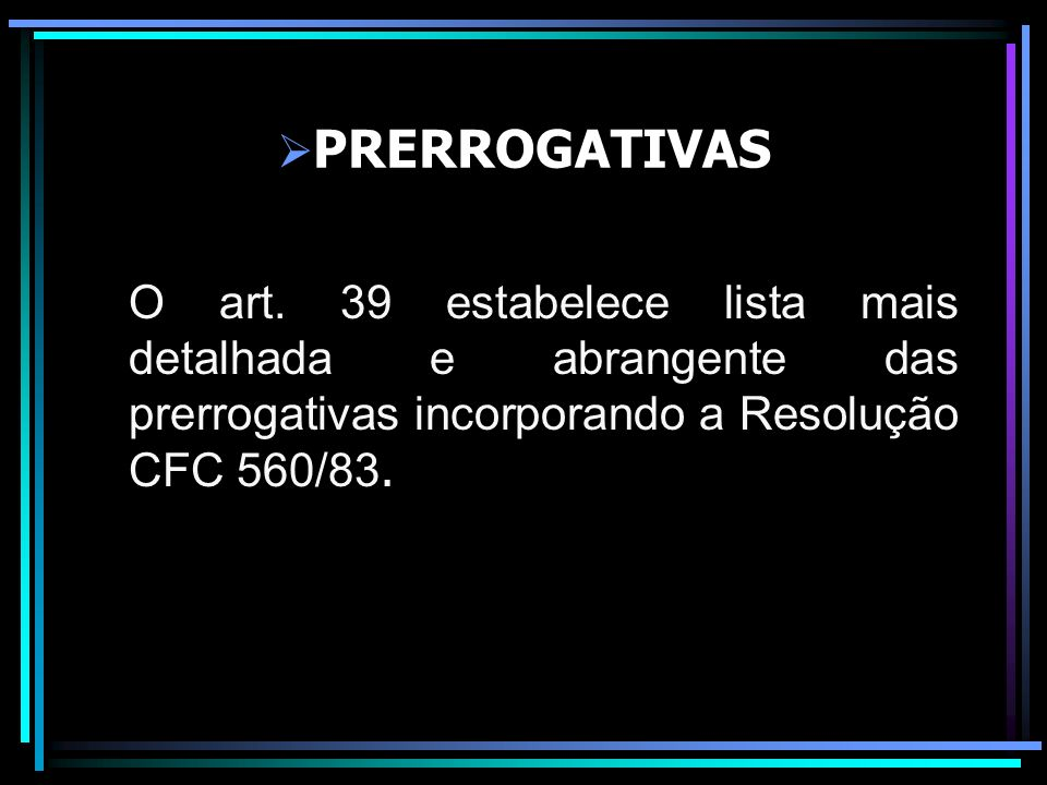 PRERROGATIVAS O art.