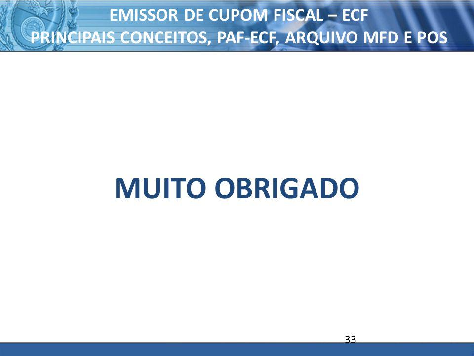 EMISSOR DE CUPOM FISCAL – ECF PRINCIPAIS CONCEITOS, PAF-ECF, ARQUIVO MFD E POS