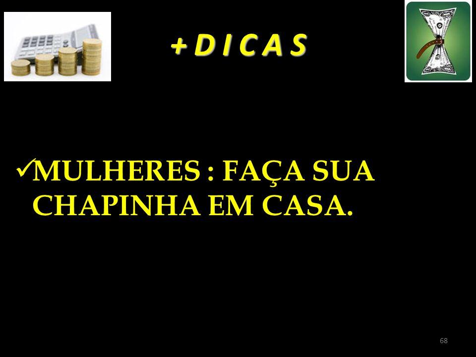 + D I C A S MULHERES : FAÇA SUA CHAPINHA EM CASA.