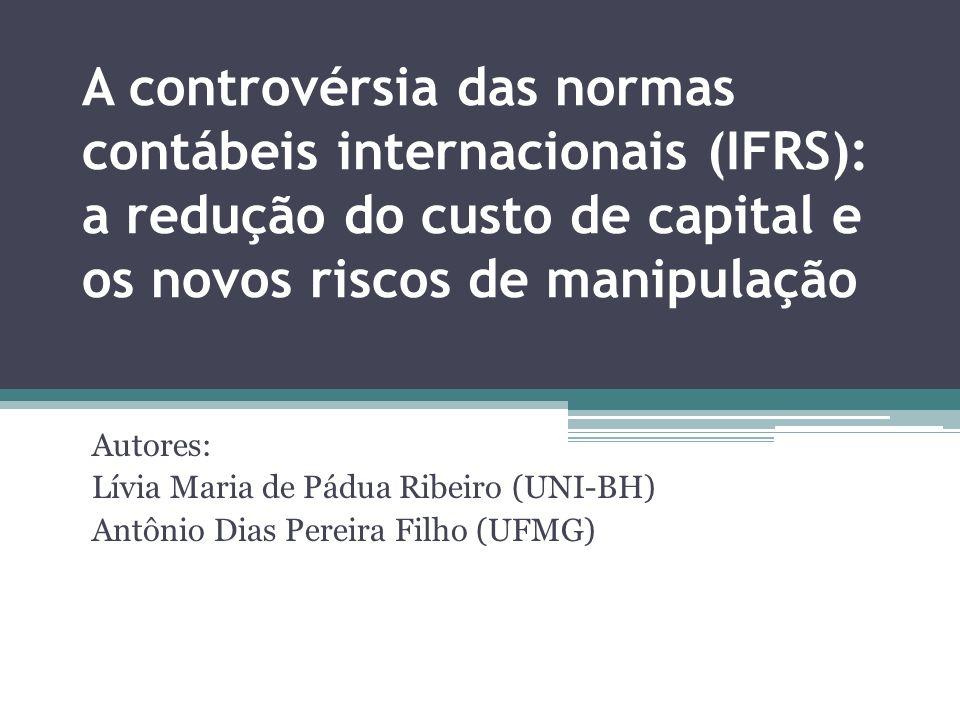 A controvérsia das normas contábeis internacionais (IFRS): a redução do custo de capital e os novos riscos de manipulação