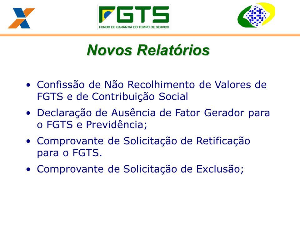 Novos Relatórios Confissão de Não Recolhimento de Valores de FGTS e de Contribuição Social.