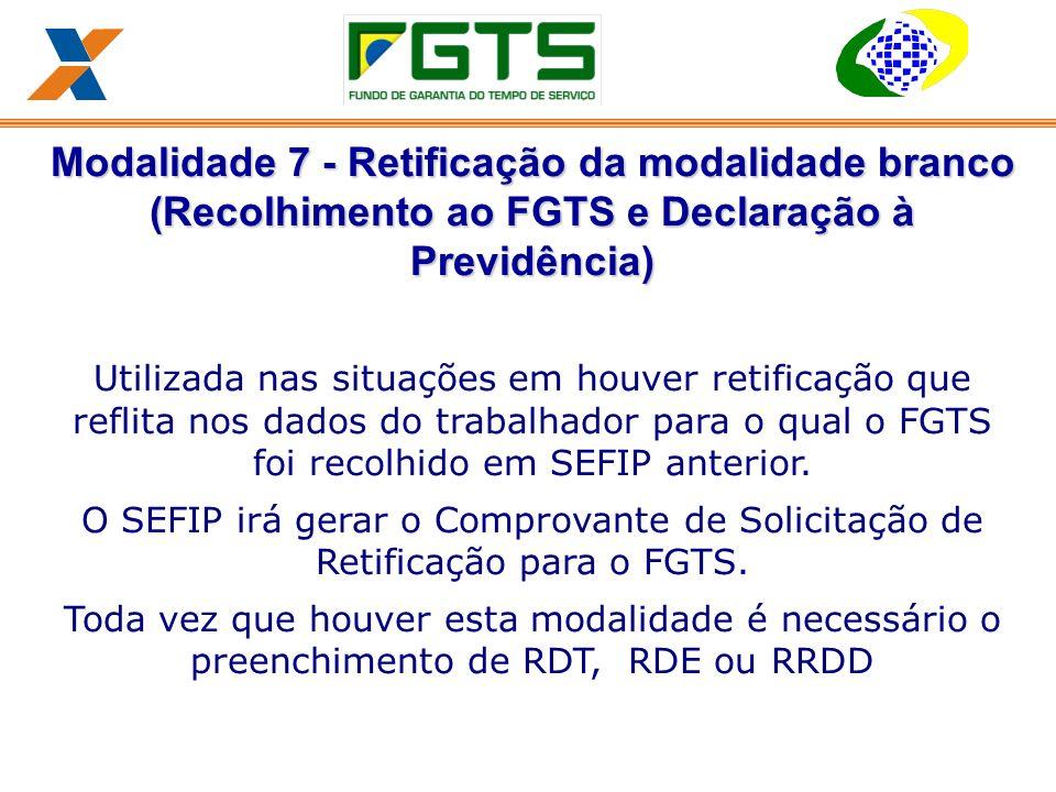 Modalidade 7 - Retificação da modalidade branco (Recolhimento ao FGTS e Declaração à Previdência)
