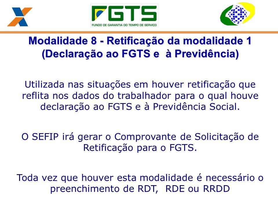 Modalidade 8 - Retificação da modalidade 1 (Declaração ao FGTS e à Previdência)