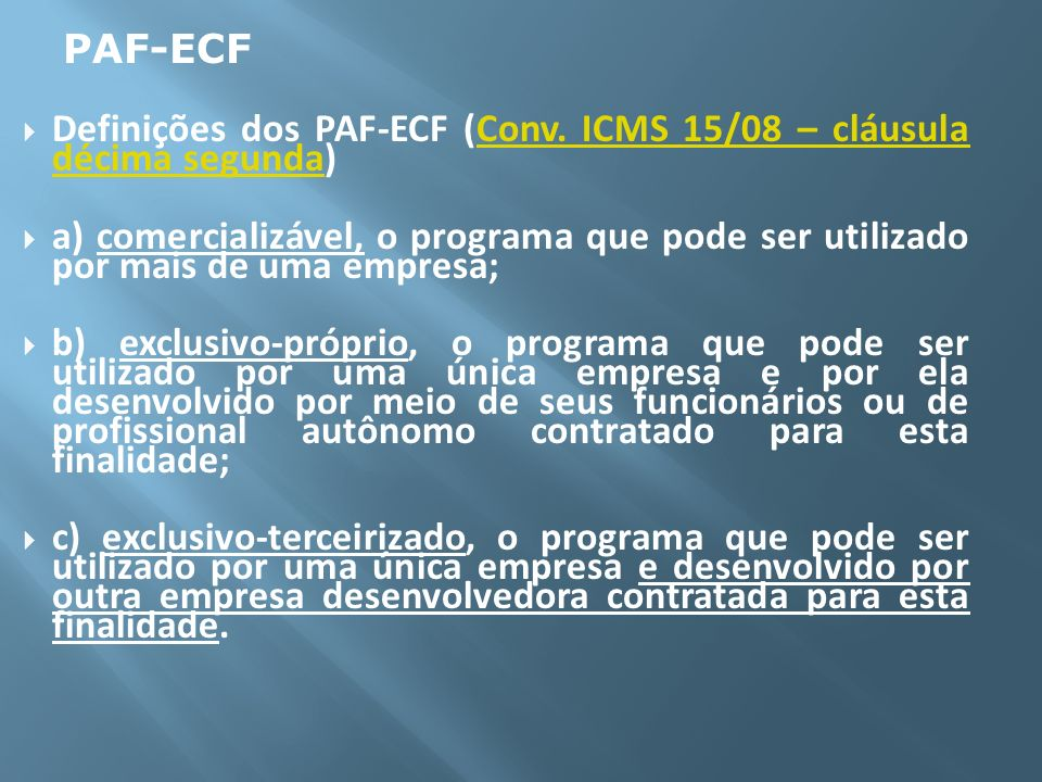 PAF-ECF Definições dos PAF-ECF (Conv. ICMS 15/08 – cláusula décima segunda)