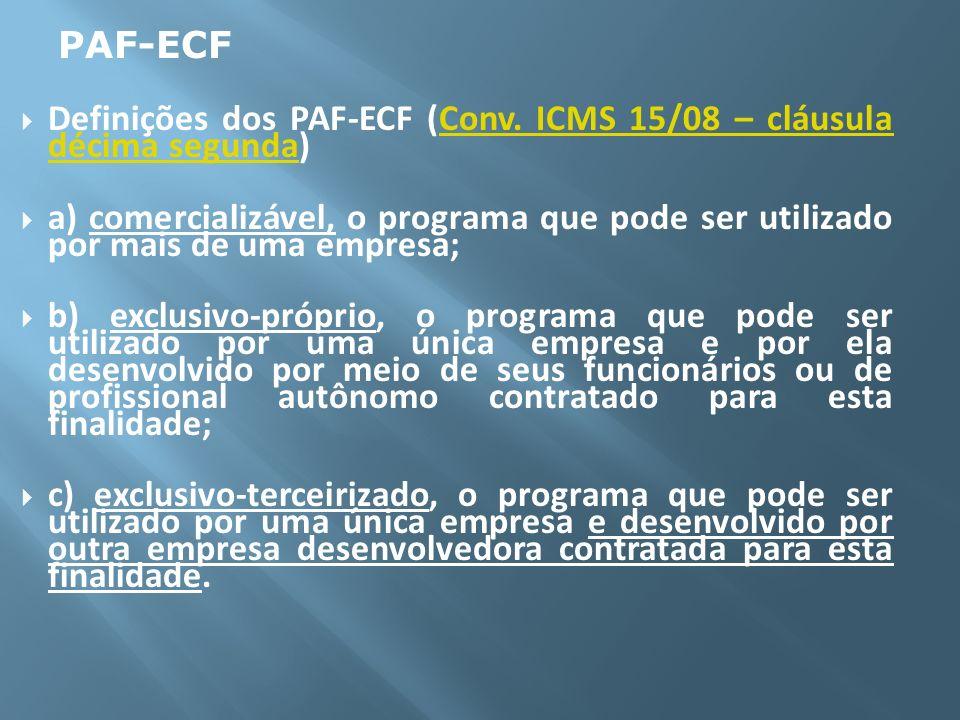 PAF-ECFDefinições dos PAF-ECF (Conv. ICMS 15/08 – cláusula décima segunda)