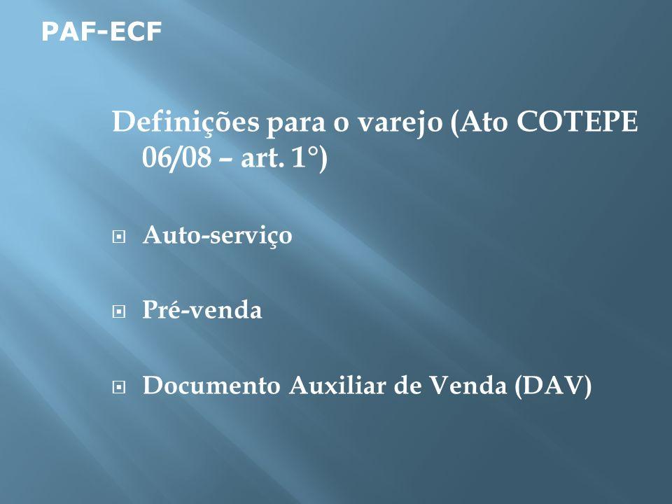 Definições para o varejo (Ato COTEPE 06/08 – art. 1°)