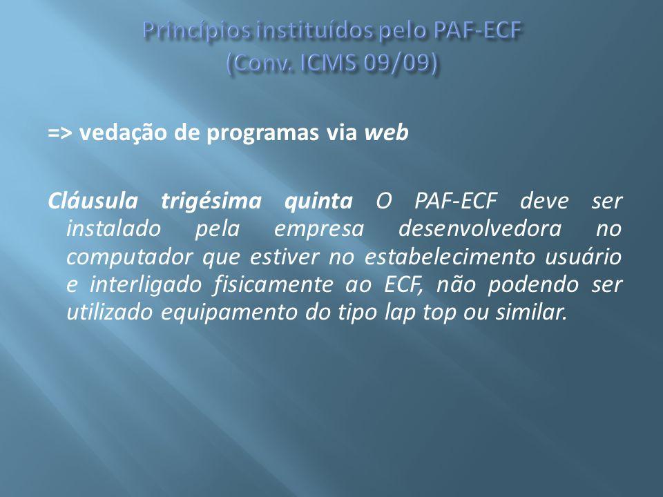Princípios instituídos pelo PAF-ECF (Conv. ICMS 09/09)