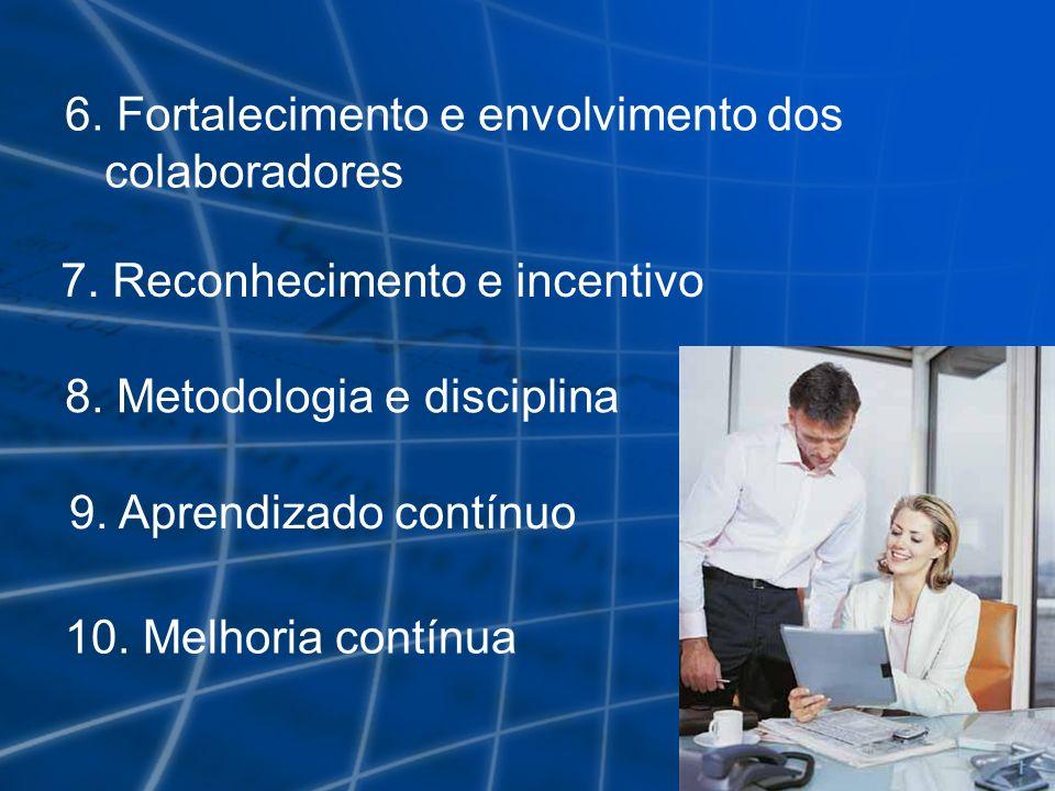 6. Fortalecimento e envolvimento dos colaboradores