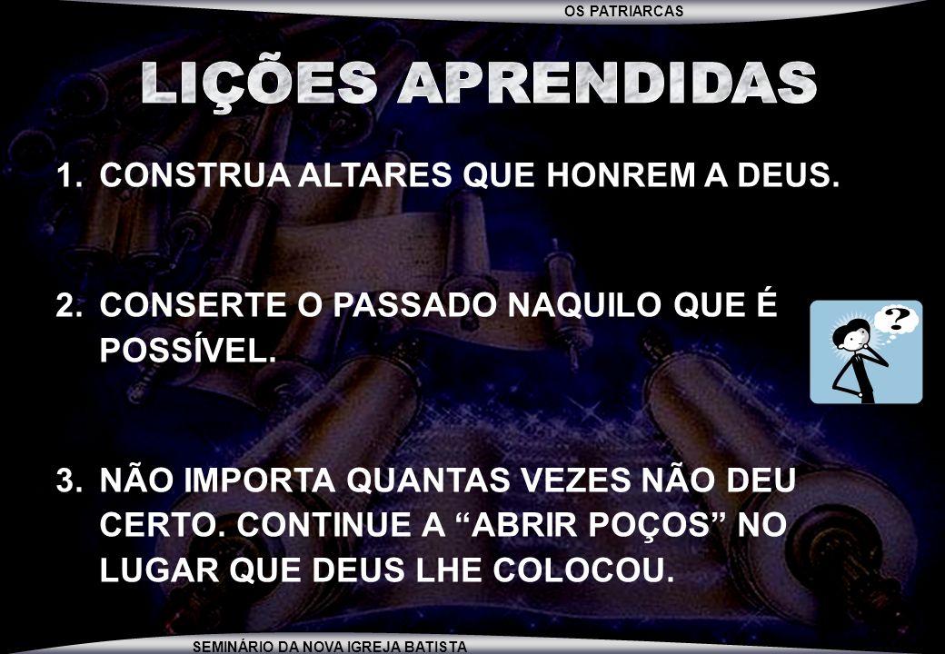 LIÇÕES APRENDIDAS CONSTRUA ALTARES QUE HONREM A DEUS.