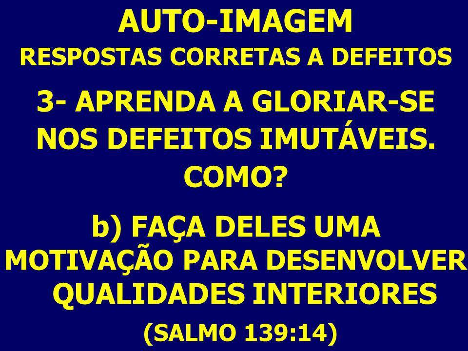 AUTO-IMAGEM (SALMO 139:14) 3- APRENDA A GLORIAR-SE
