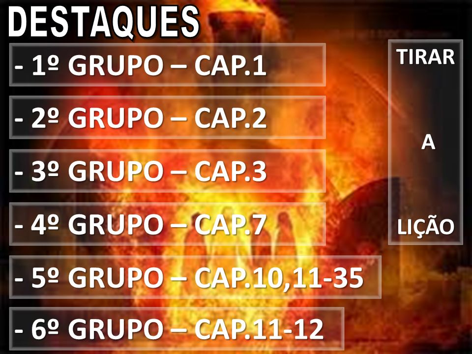 - 1º GRUPO – CAP.1 - 2º GRUPO – CAP.2 - 3º GRUPO – CAP.3