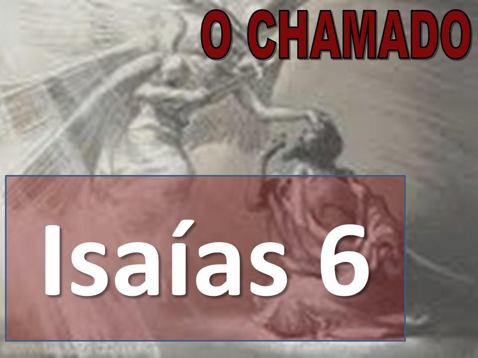 O CHAMADO Isaías 6