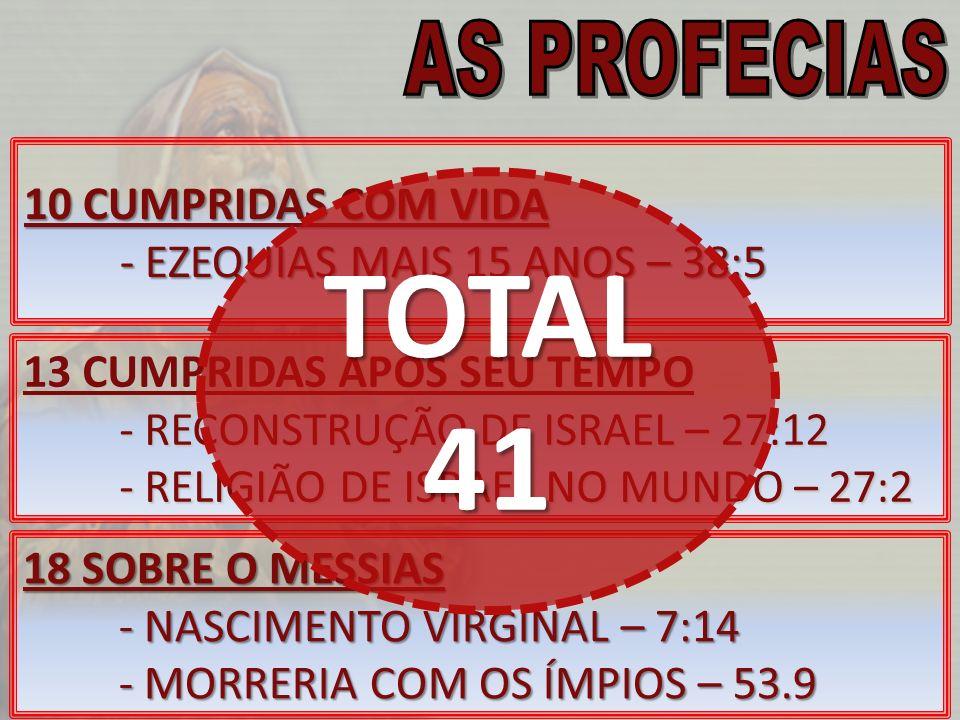 TOTAL 41 AS PROFECIAS 10 CUMPRIDAS COM VIDA