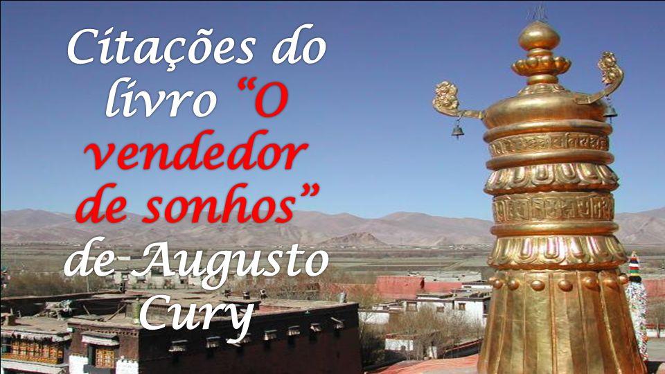 Citações do livro O vendedor de sonhos de Augusto Cury