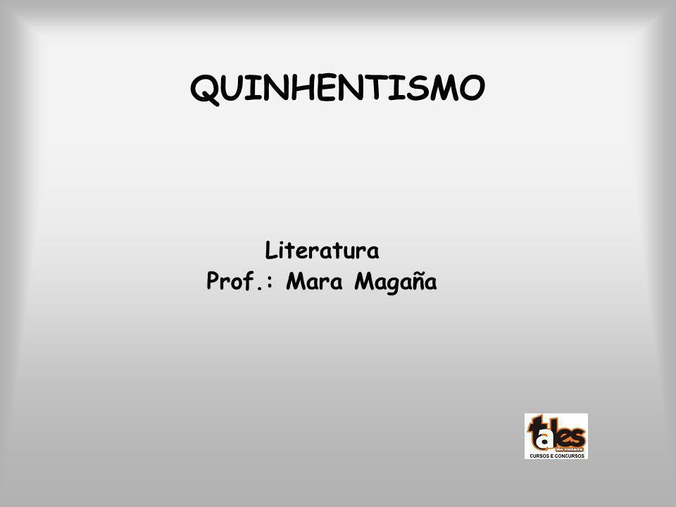 QUINHENTISMO Literatura Prof.: Mara Magaña