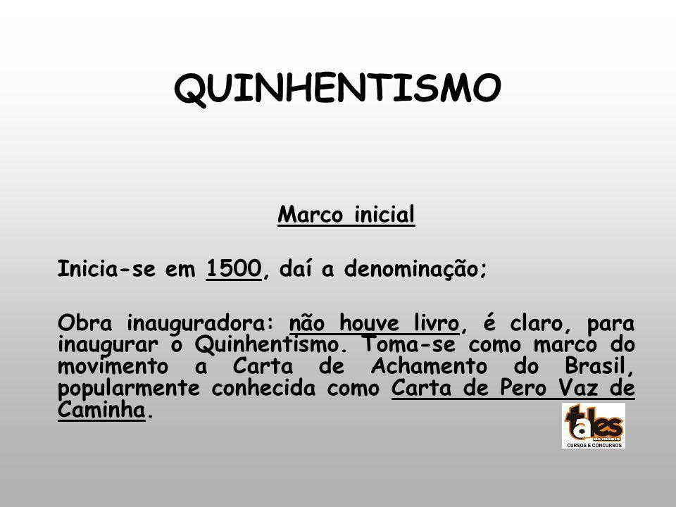 QUINHENTISMO Marco inicial Inicia-se em 1500, daí a denominação;