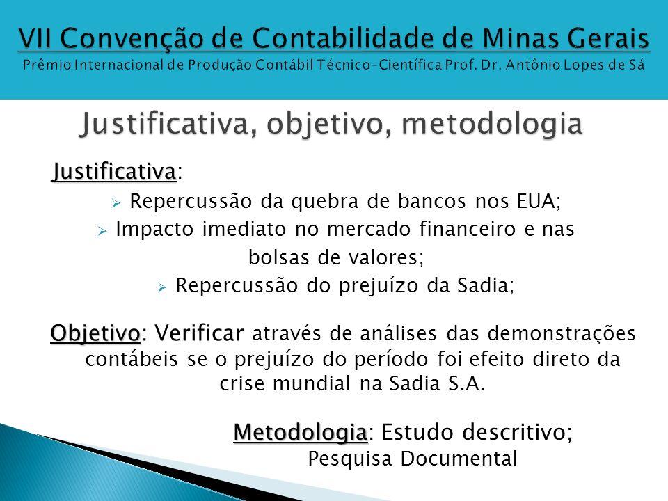 Justificativa, objetivo, metodologia