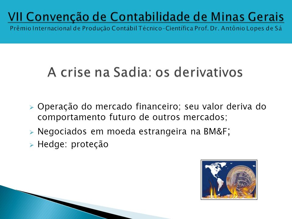 A crise na Sadia: os derivativos