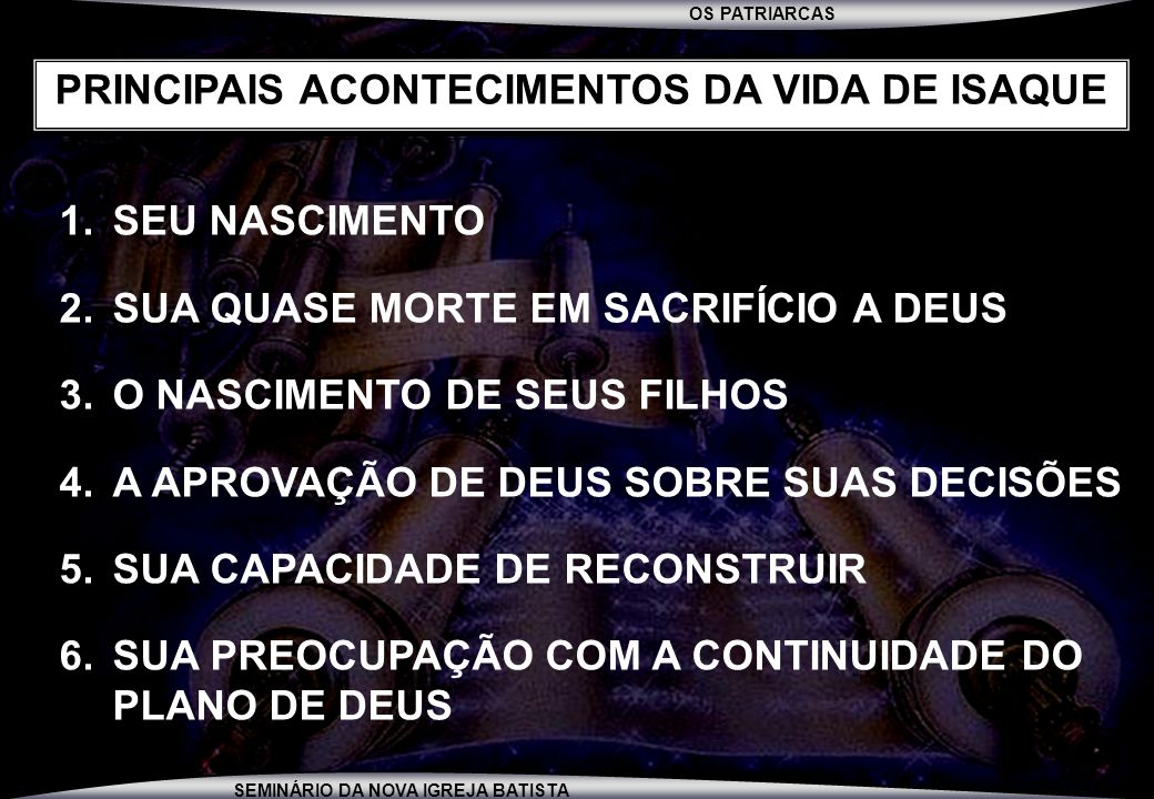 PRINCIPAIS ACONTECIMENTOS DA VIDA DE ISAQUE