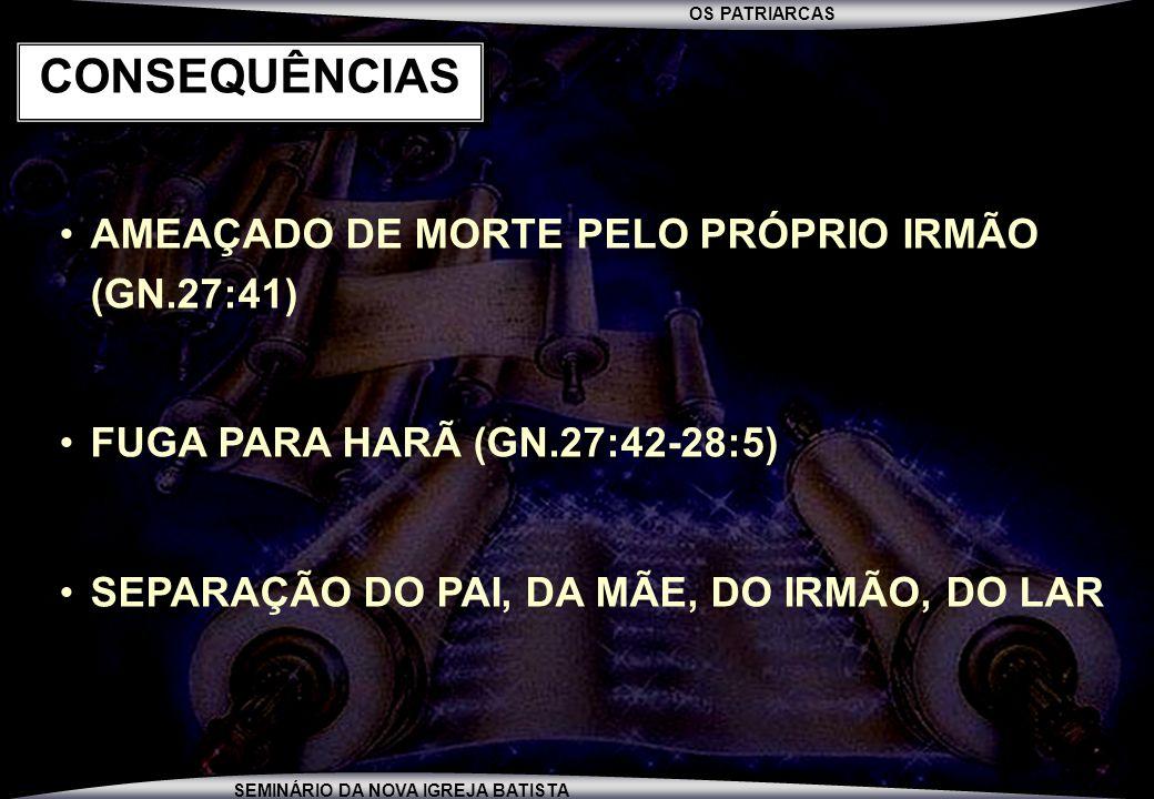 CONSEQUÊNCIAS AMEAÇADO DE MORTE PELO PRÓPRIO IRMÃO (GN.27:41)