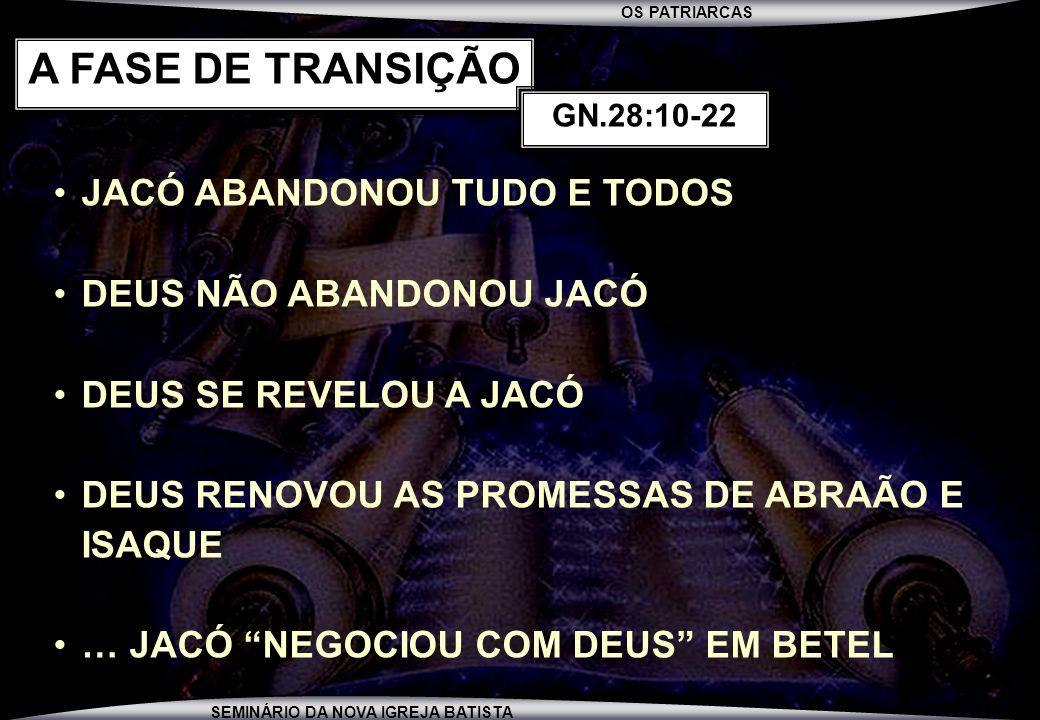 A FASE DE TRANSIÇÃO JACÓ ABANDONOU TUDO E TODOS