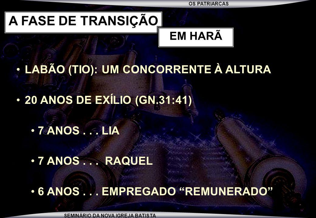 A FASE DE TRANSIÇÃO EM HARÃ LABÃO (TIO): UM CONCORRENTE À ALTURA