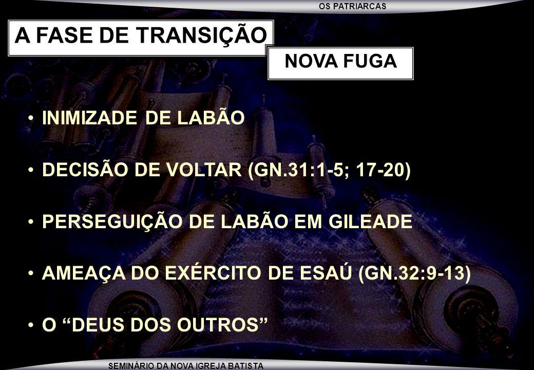 A FASE DE TRANSIÇÃO NOVA FUGA INIMIZADE DE LABÃO