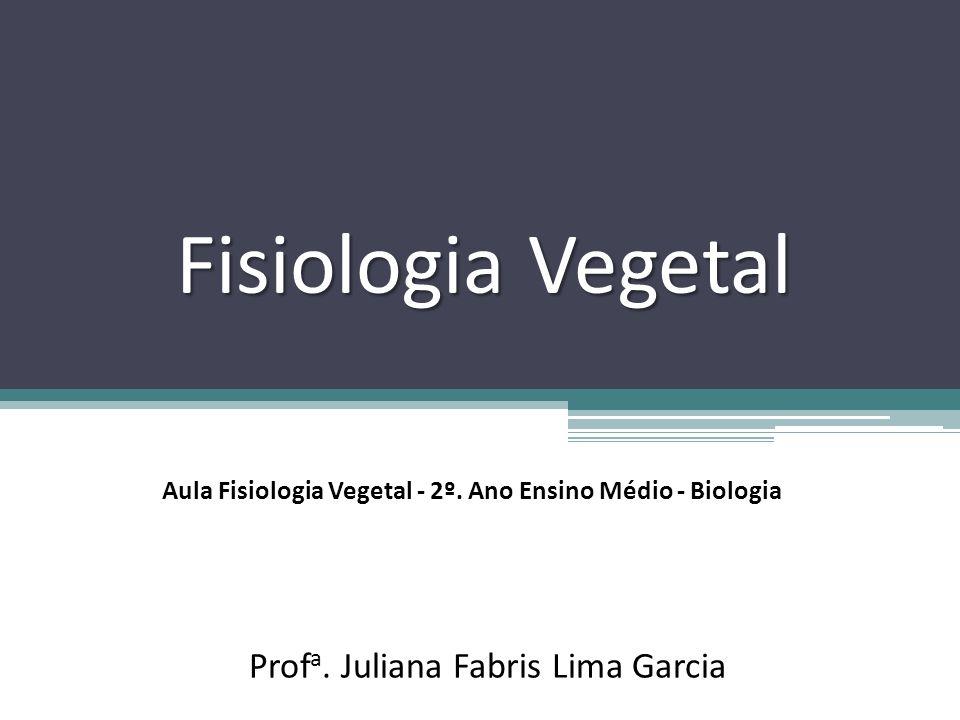 Aula Fisiologia Vegetal - 2º. Ano Ensino Médio - Biologia