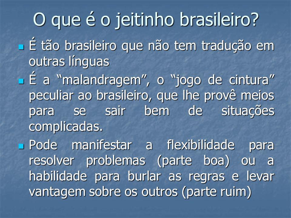 O que é o jeitinho brasileiro