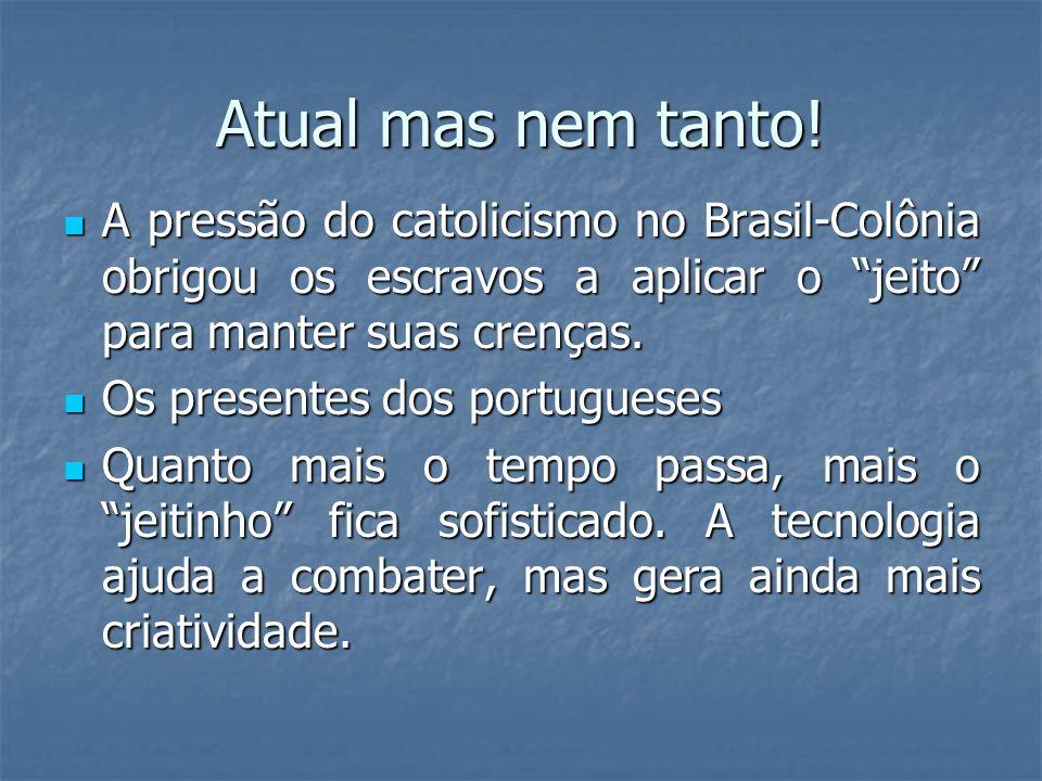 Atual mas nem tanto!A pressão do catolicismo no Brasil-Colônia obrigou os escravos a aplicar o jeito para manter suas crenças.