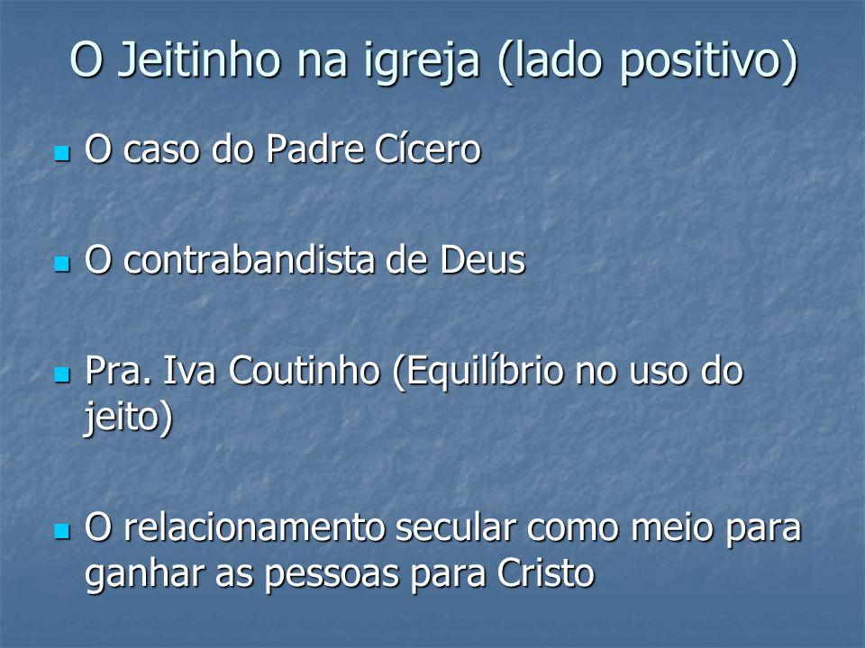 O Jeitinho na igreja (lado positivo)