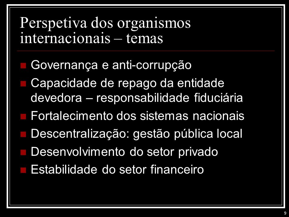 Perspetiva dos organismos internacionais – temas