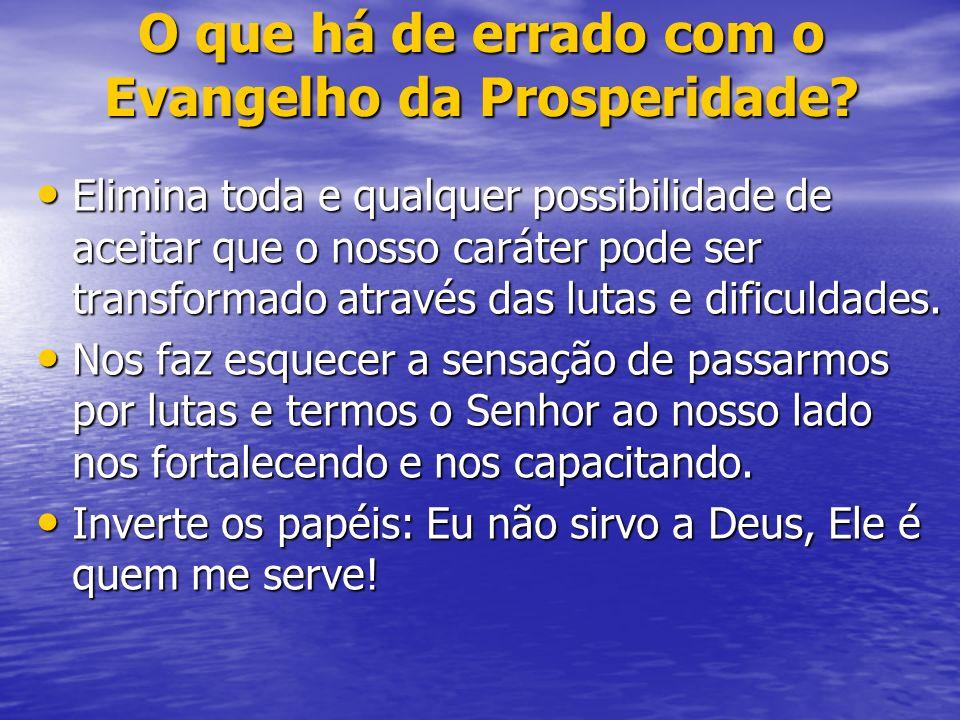 O que há de errado com o Evangelho da Prosperidade