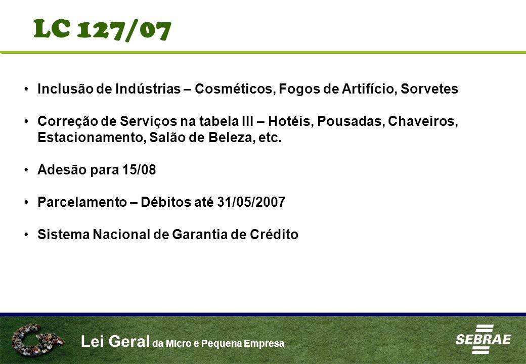 LC 127/07Inclusão de Indústrias – Cosméticos, Fogos de Artifício, Sorvetes.