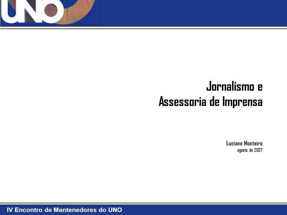 Jornalismo e Assessoria de Imprensa Luciano Monteiro agosto de 2007