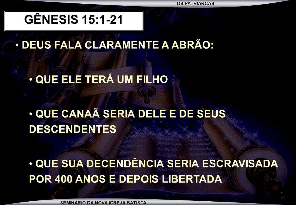 GÊNESIS 15:1-21 DEUS FALA CLARAMENTE A ABRÃO: QUE ELE TERÁ UM FILHO